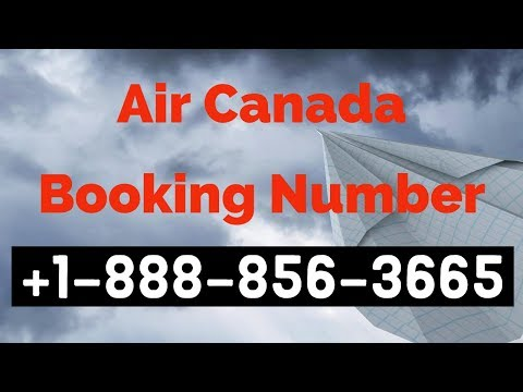 Air Canada Ticket Booking Phone Number| Online Flight Reservations