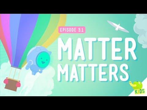 What's Matter? - Crash Course Kids #3.1