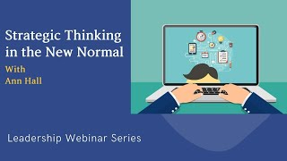 Strategic Thinking In the New Normal  Webinar with Ann Hall