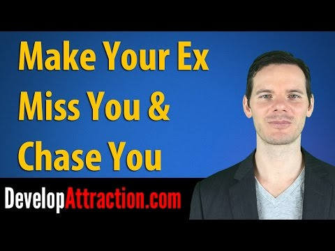 Make Your Ex Miss You and Chase You