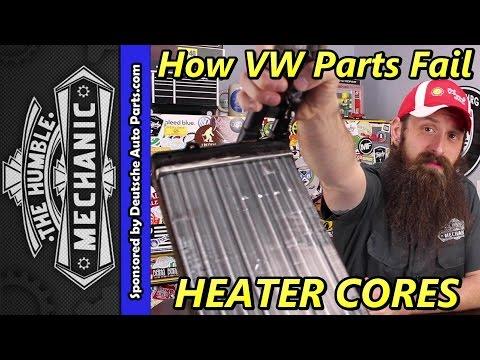 How VW Parts Fail ~ Heater Cores