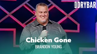 Don't Eat All The Chicken At A Barbecue. Brandon Young