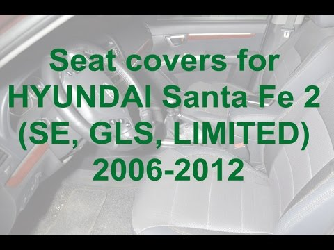 Seat covers for HYUNDAI Santa Fe 2 (SE, GLS, LIMITED) 2006-2012  from MW-Brothers