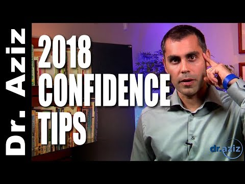 Who Are You Going To BE This Year? (Brand New 2018 Confidence Tips!) | Dr. Aziz - Confidence Coach