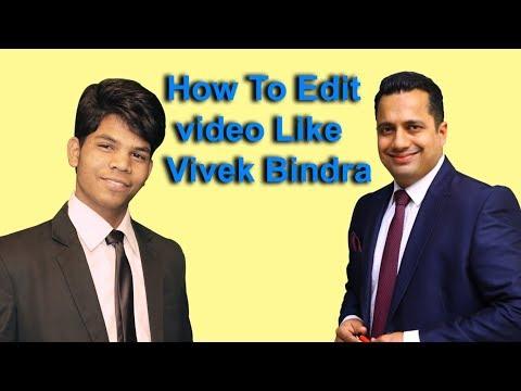 How To Edit Video Like Dr. Vivek Bindra.