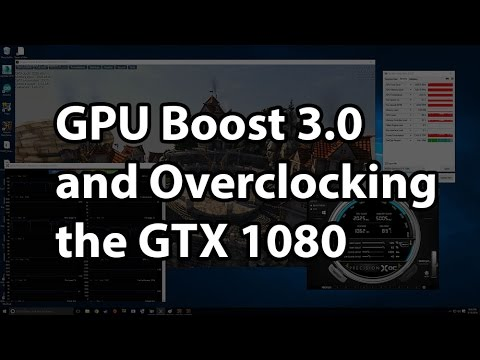 GPUBoost 3.0 and Overclocking with the GTX 1080