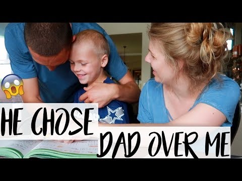 HE CHOSE DAD OVER ME!!