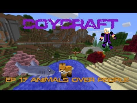 CoyCraft EP 17 Animals Over People!