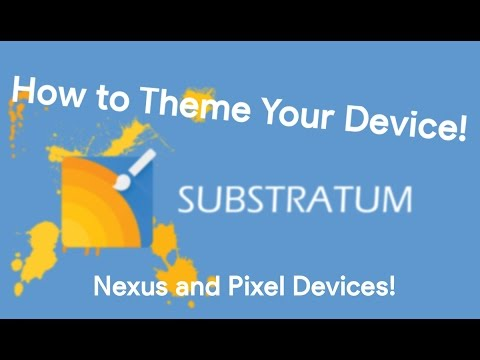 Tutorial | How to use Substratum to Theme Your Device! (Nexus/Pixel)
