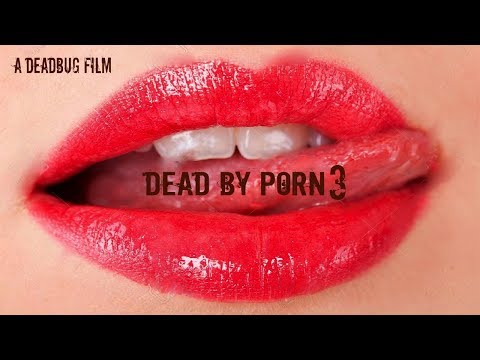 Xxx Mp4 DEATH BY PORN 3 3gp Sex