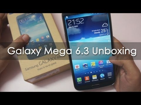 Samsung Galaxy Mega 6.3 Unboxing & Hands On Overview