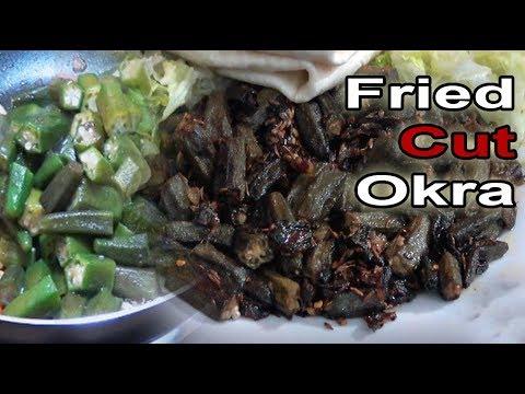 Fried Cut Okra - How to make it
