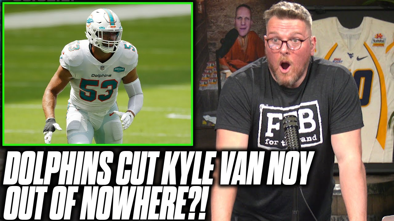 Pat McAfee Reacts To Kyle Van Noy Being Released By The Dolphins