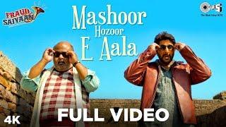 Mashoor Hazoor - E - Aala Full Video - Fraud Saiyaan | Arshad Warsi, Saurabh Shukla | Shahid Mallya