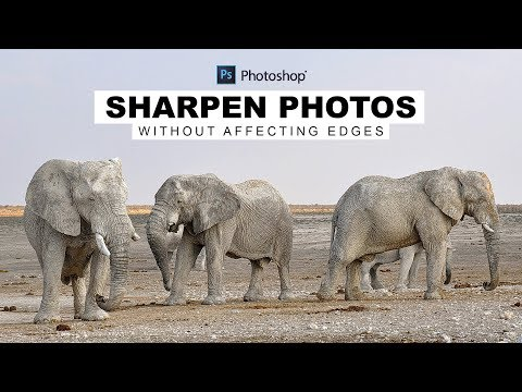 How to Sharpen Photos Cleanly Without Affecting Edges in Photoshop