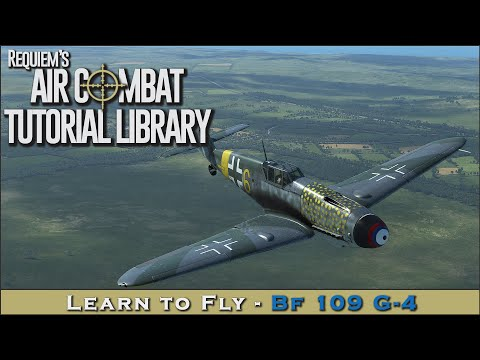 Learn to fly the Bf 109 G-4