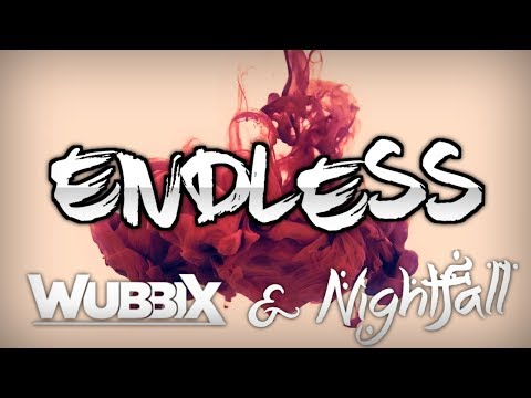 [Dubstep] Wubbix & Nightfall - Endless