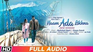 Naam Ada Likhna   Audio Song   Madhubanti Bagchi   Shreyas Puranik  Divya  Varun  Latest Song 2019