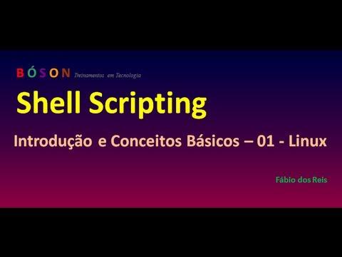 Shell Scripting - Introdução e Conceitos Básicos - 01 - Linux