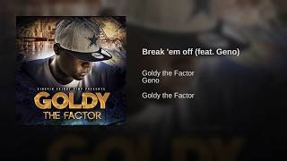 Break 'em off (feat. Geno)