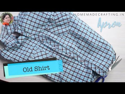 Watch this Video before throwing old Shirts | Apron from Old Shirt - By Arti Singh