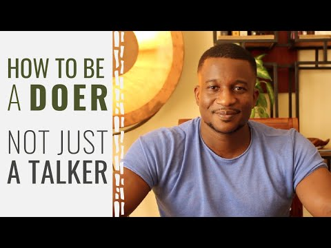How To Be  A Doer And Not Just A Talker