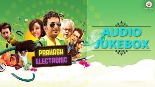 Prakash Electronic - Full Movie Audio Jukebox   Hemant Pandey & Hrishitaa Bhatt   Praveen Bharadwaj