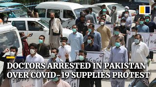 Coronavirus: Pakistani doctors arrested for protesting about lack of equipment to fight Covid-19