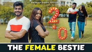 THE FEMALE BESTIE 2.0 | Every Female Friend Ever |  Awanish Singh