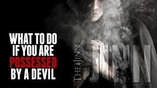 WHAT TO DO IF YOU ARE POSSESSED BY A DEVIL  (JINN SERIES)