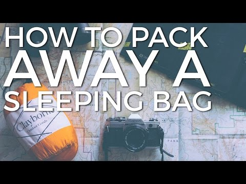 How to Pack Away a Sleeping Bag