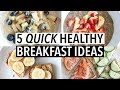 5 QUICK HEALTHY WEEKDAY BREAKFAST IDEAS!