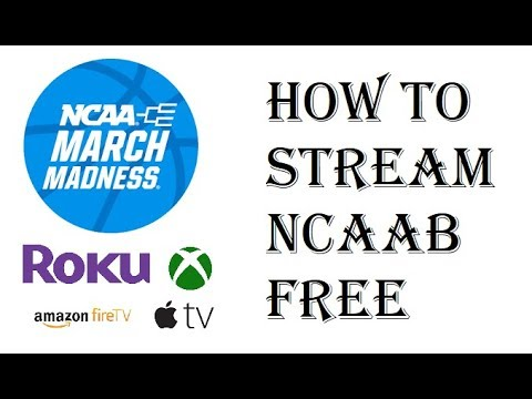 NCAA March Madness Live - How to Watch on Roku, Apple TV, Amazon Fire TV, Xbox One - Free Stream