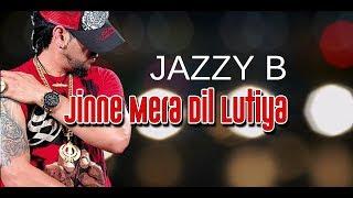 DIL LUTEYA (LYRICAL VIDEO) -  JAZZY B FT. APACHE INDIAN - ROMEO
