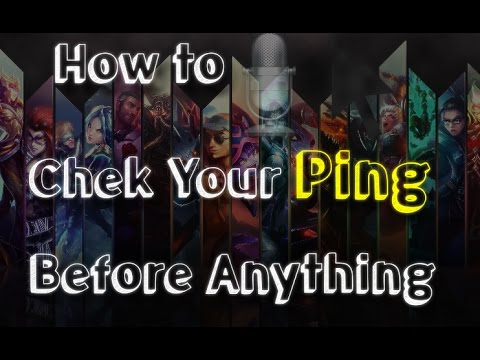 How to Check your Ping (ms) Before Starting A Game on League of Legends
