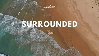LOON - Surrounded (Music Video)