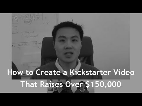 How to Create a Kickstarter Video That Raises $150,000