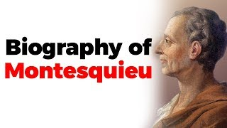 Biography of Montesquieu, French philosopher who articulated theory of separation of powers