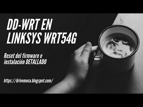 DD-WRT en Linksys WRT54G | Reset del firmware e instalacion DETALLADO