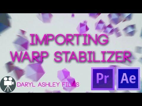 How to Import Warp Stabilizer in to Adobe Premier