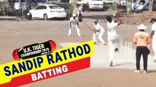 Sandip Rathod Batting | UK Tiger Championship 2019, Ghatkopar