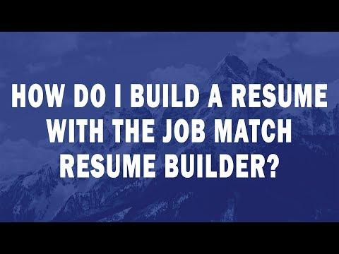 How do I build a Resume with the Job Match Resume Builder?