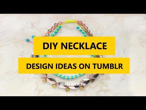 45+ Cool DIY Necklace Design Ideas on Tumblr 2017