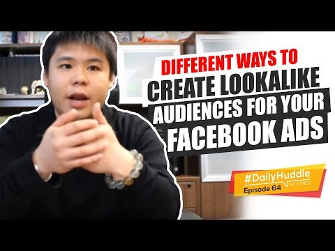 Daily Huddle - Ep 64 | Different Ways To Create Lookalike Audiences For Your Facebook Ads