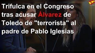 """Trifulca en el Congreso tras acusar Álvarez de Toledo de """"terrorista"""" al padre de Pablo Iglesias"""