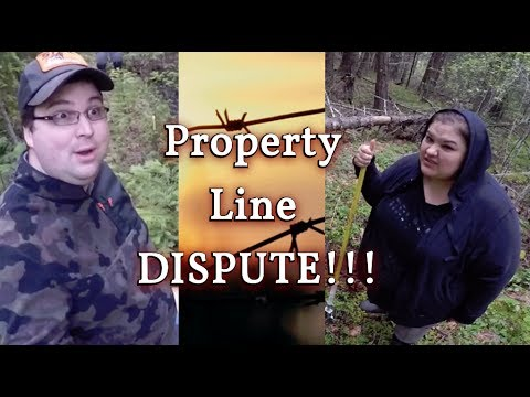 DISPUTE over Property Lines!