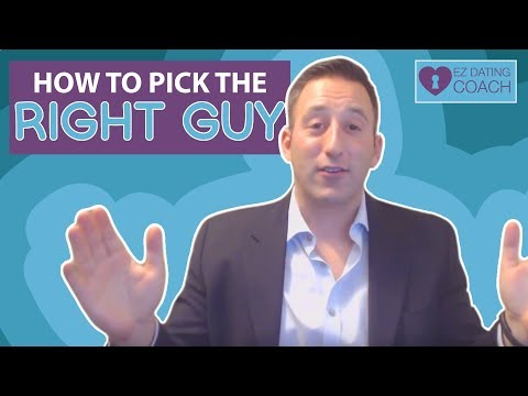 How To Pick The Right Guy