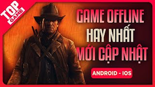 Top Game Offline Mới Hay Nhất Cho Android – IOS (Cập Nhật 2020) | TopGame