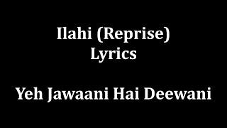 Ilahi Full Lyrics Yeh Jawaani Hai Dewaani Mohit C