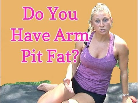 Arm Pit Fat How To Get Rid Of It